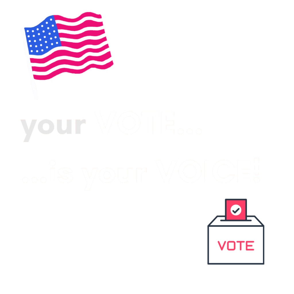 Your Voice... Is your Vote!
